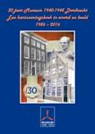 Jubileumboek 30 jaar Museum 1940-1945 Dordrecht - Een herinneringsboek in woord en beeld - 1986 - 2016